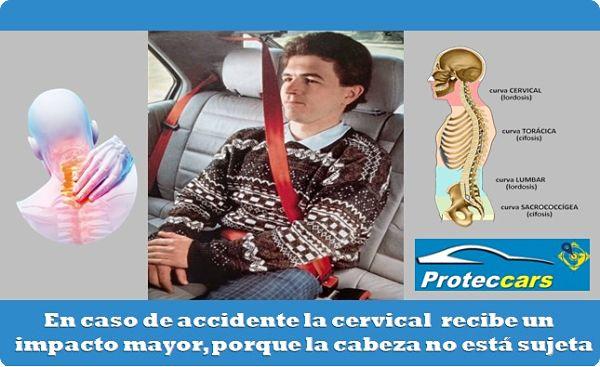 En caso de accidente la cervical recibe un impacto mayor, porque la cabeza no está sujeta