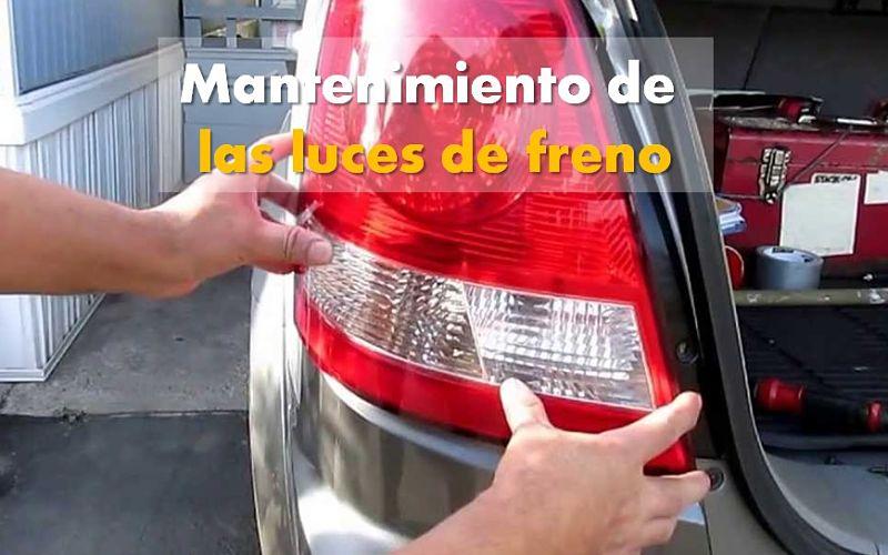 Mantenimiento de las luces de freno, sin visitar un taller de reparación de automóviles